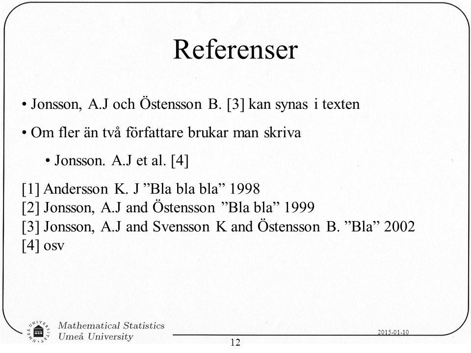 Referenser Jonsson, A.J och Östensson B. [3] kan synas i texten